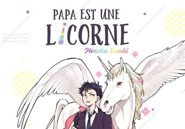 Papa est une licorne - Promotion - Monaka Suzuki - Editions Akata
