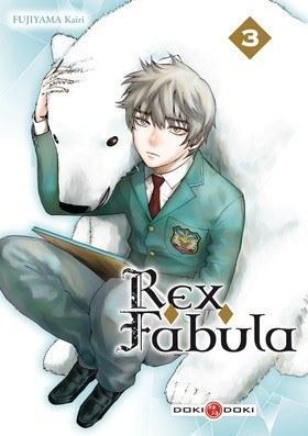 Rex Fabula - 3 - Fujiyama Kairi - Editions Doki-doki